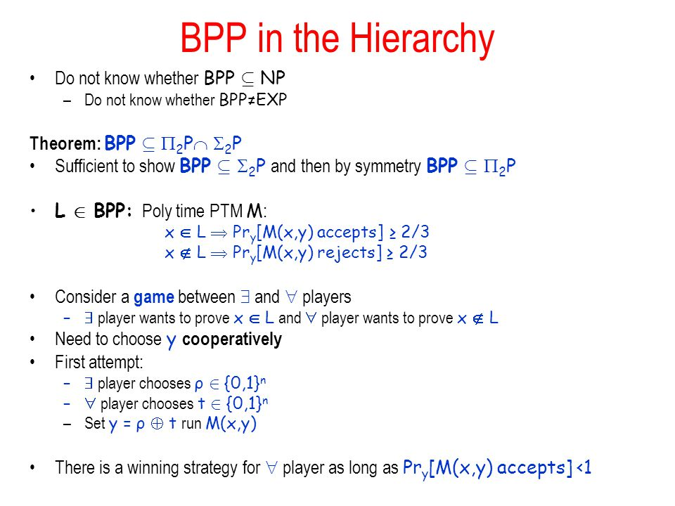 BPP in the Hierarchy Do not know whether BPP µ NP