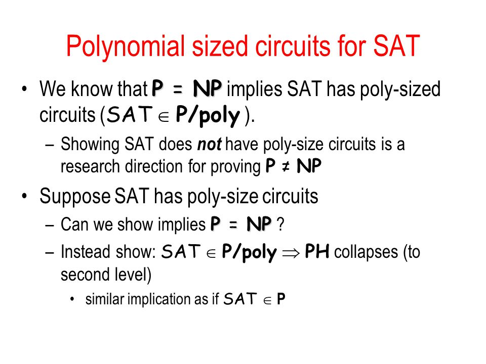 Polynomial sized circuits for SAT