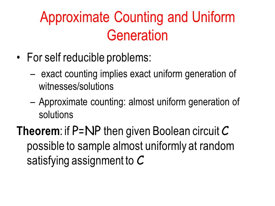 Approximate Counting and Uniform Generation