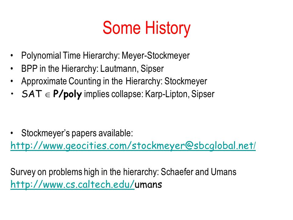 Some History Polynomial Time Hierarchy: Meyer-Stockmeyer