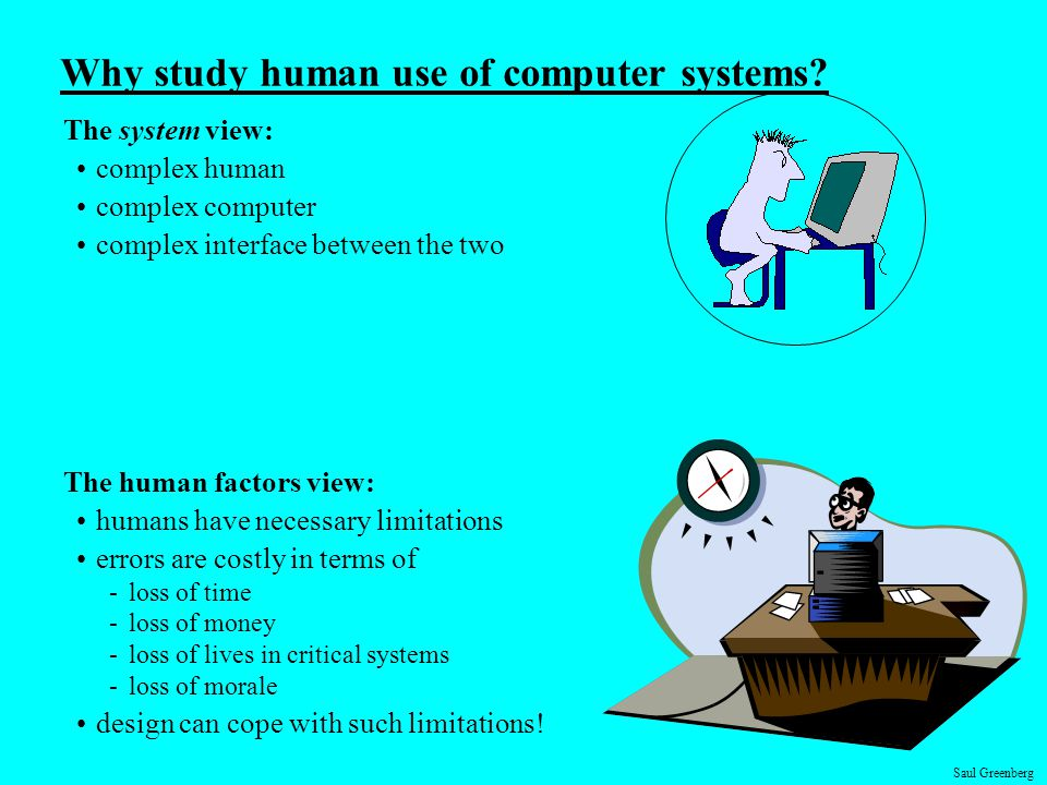 Why study human use of computer systems