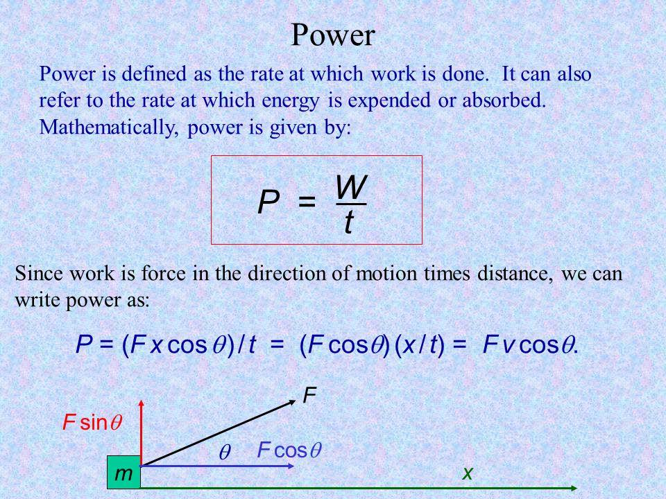 P = (F x cos  ) / t = (F cos) (x / t) = F v cos.