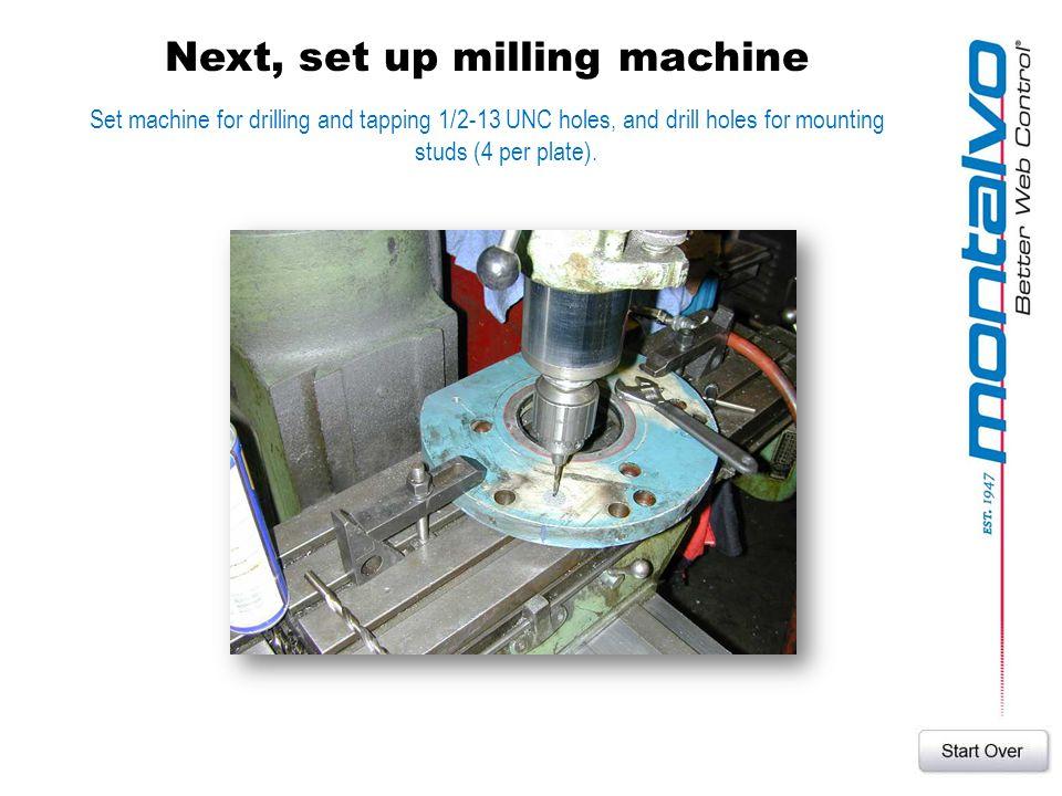 Next, set up milling machine
