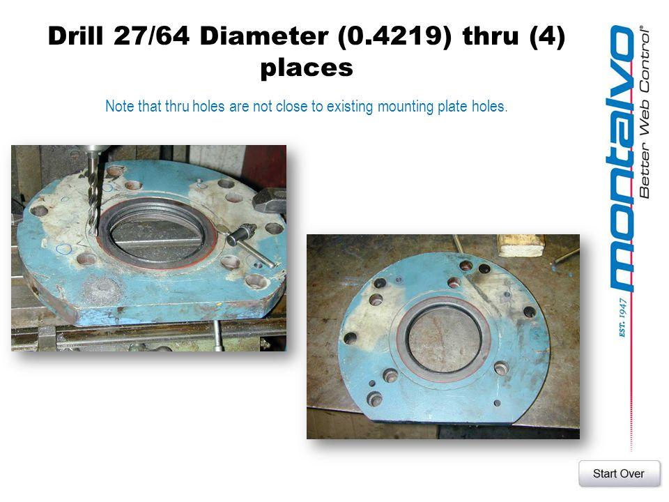 Drill 27/64 Diameter (0.4219) thru (4) places