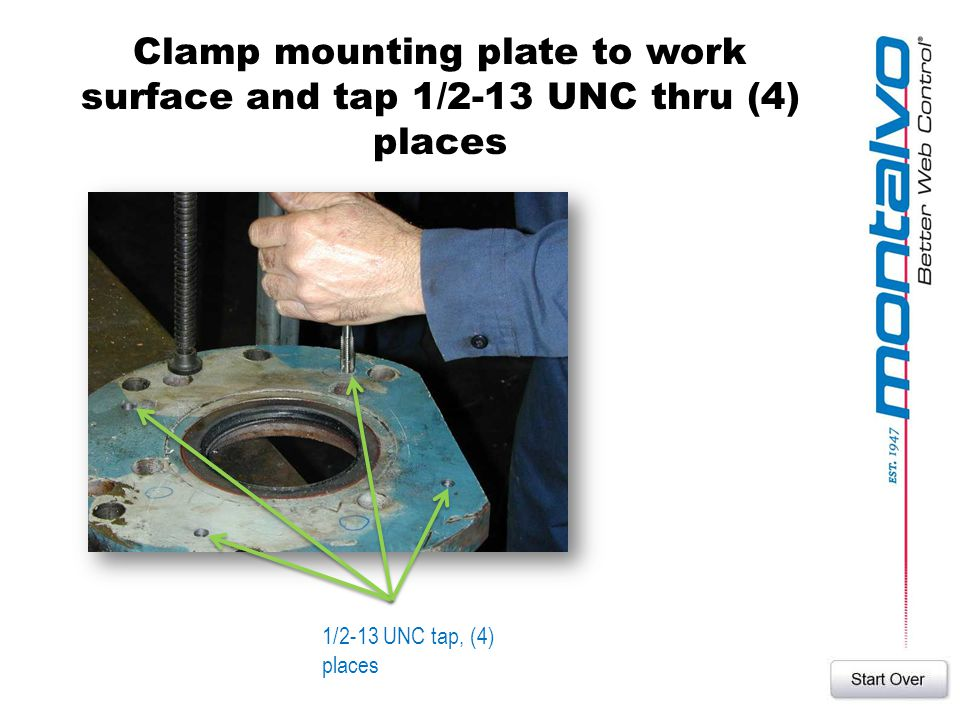 Clamp mounting plate to work surface and tap 1/2-13 UNC thru (4) places