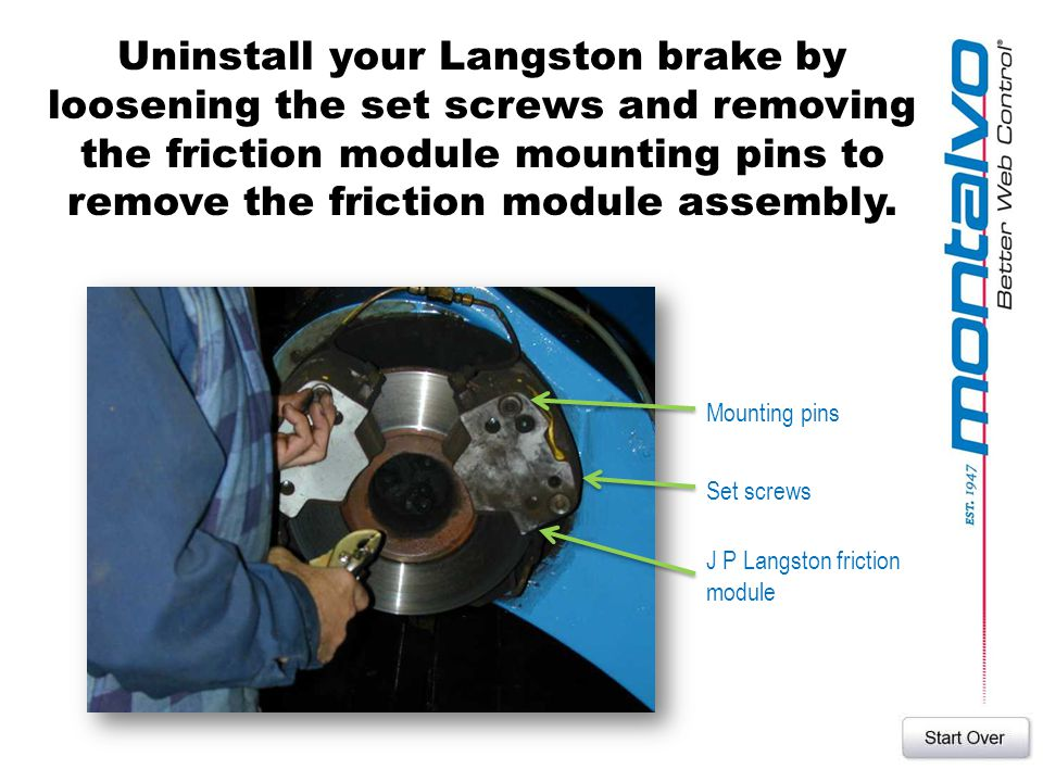 Uninstall your Langston brake by loosening the set screws and removing the friction module mounting pins to remove the friction module assembly.