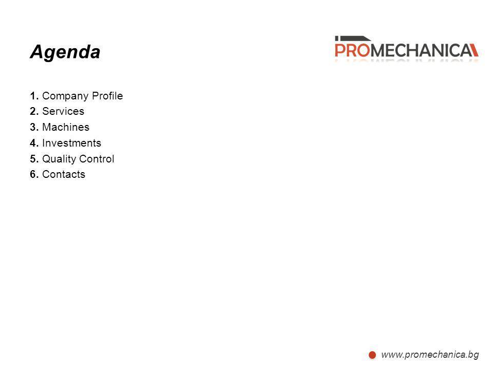 Agenda 1. Company Profile 2. Services 3. Machines 4.