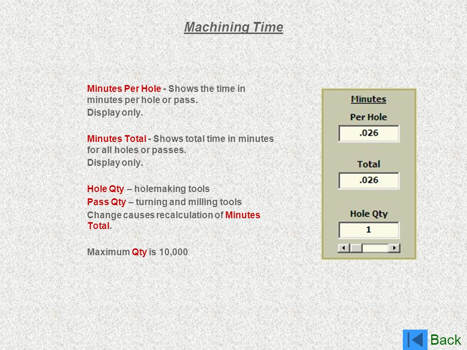 Machining Time Minutes Per Hole - Shows the time in minutes per hole or pass. Display only.