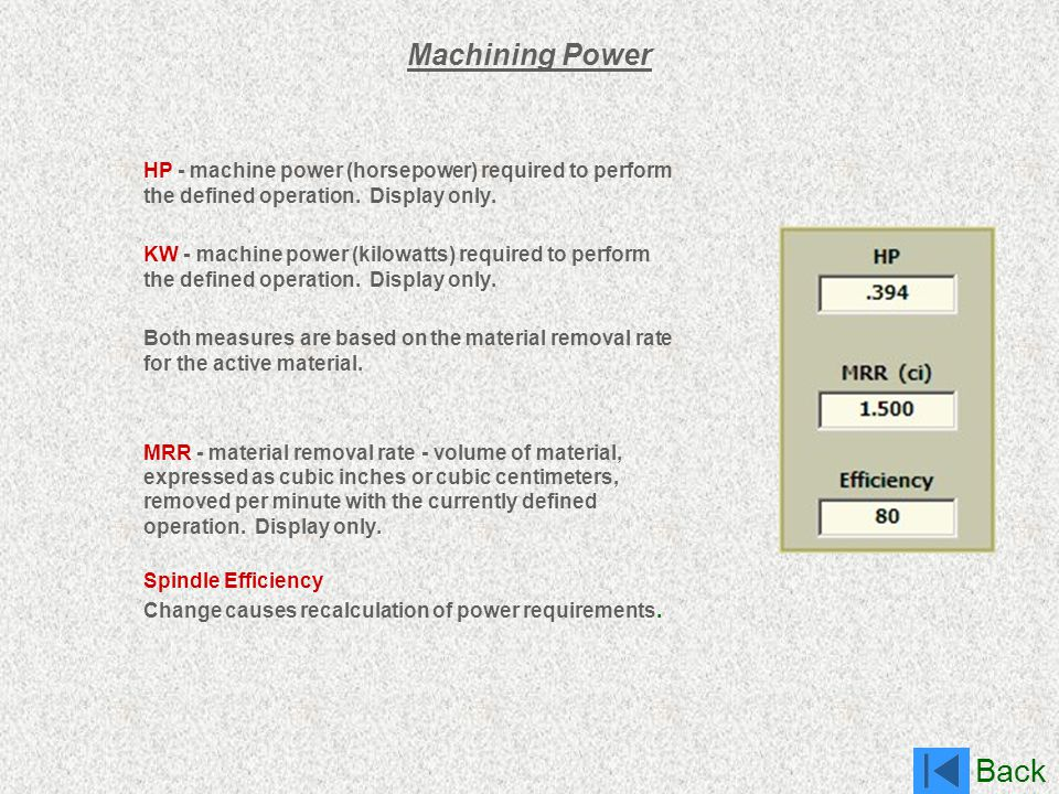 Machining Power HP - machine power (horsepower) required to perform the defined operation. Display only.