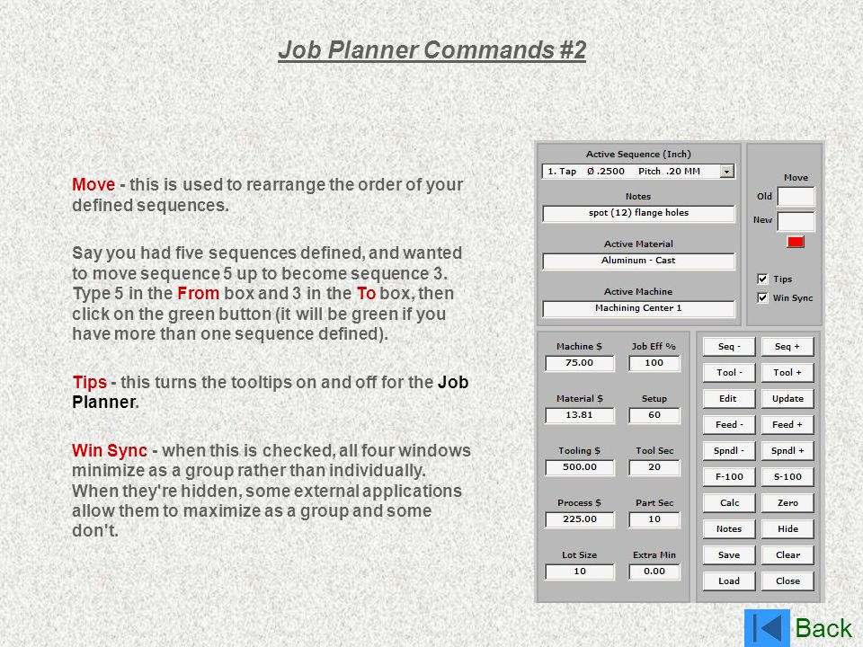 Job Planner Commands #2 Move - this is used to rearrange the order of your defined sequences.