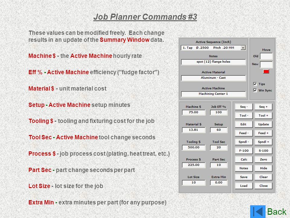 Job Planner Commands #3 These values can be modified freely. Each change results in an update of the Summary Window data.