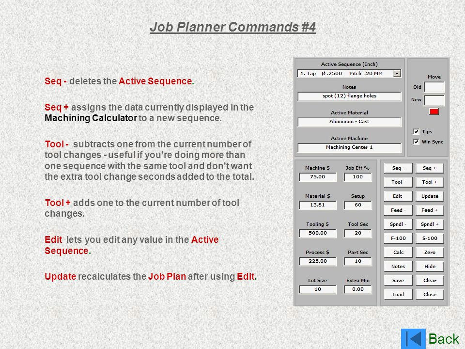 Job Planner Commands #4 Seq - deletes the Active Sequence.