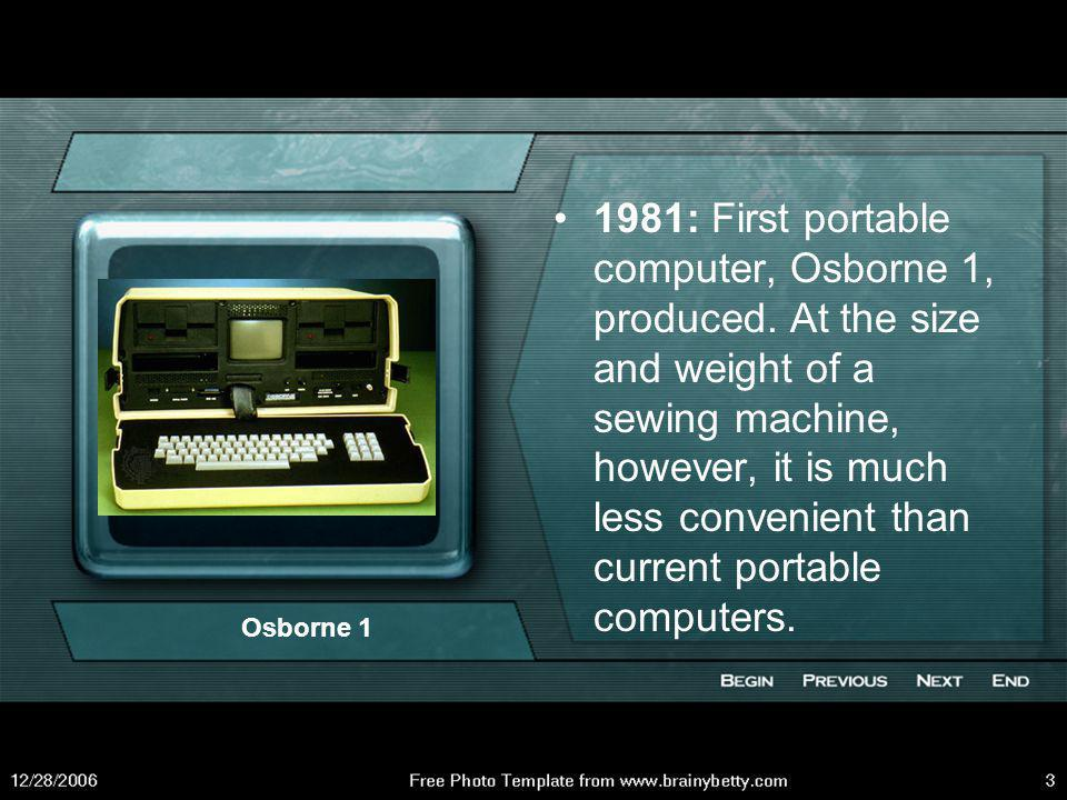 1981: First portable computer, Osborne 1, produced
