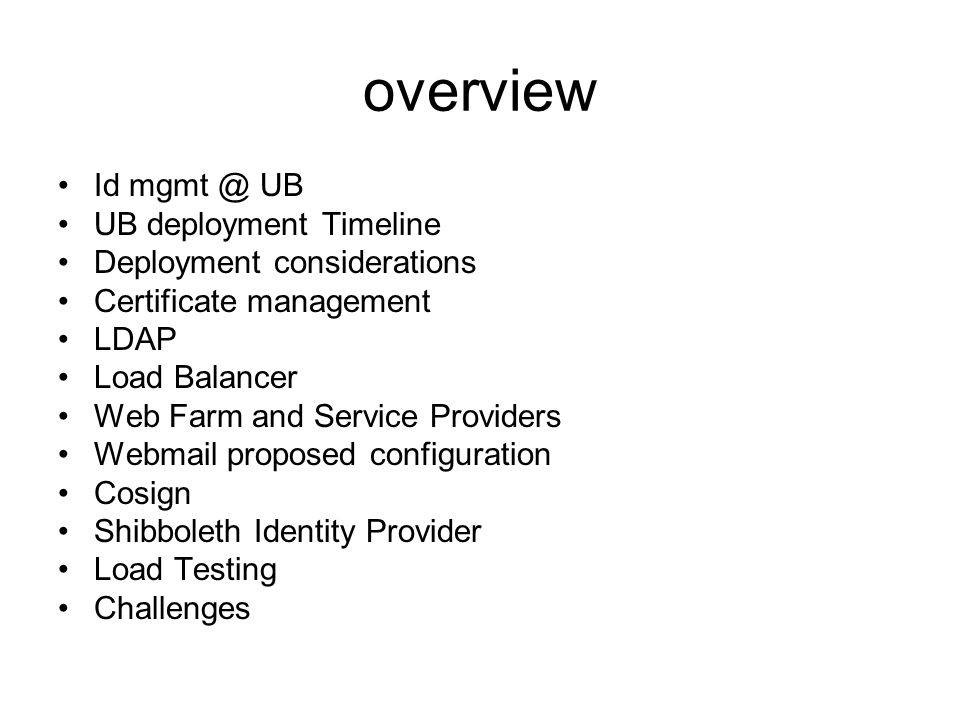 overview Id mgmt @ UB UB deployment Timeline Deployment considerations