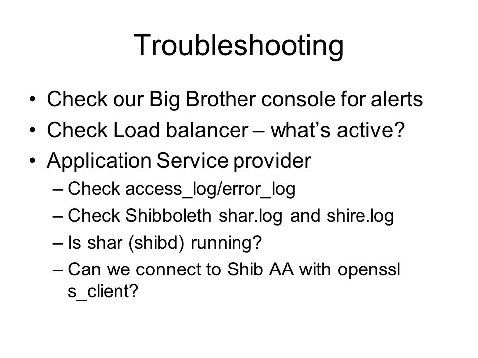 Troubleshooting Check our Big Brother console for alerts