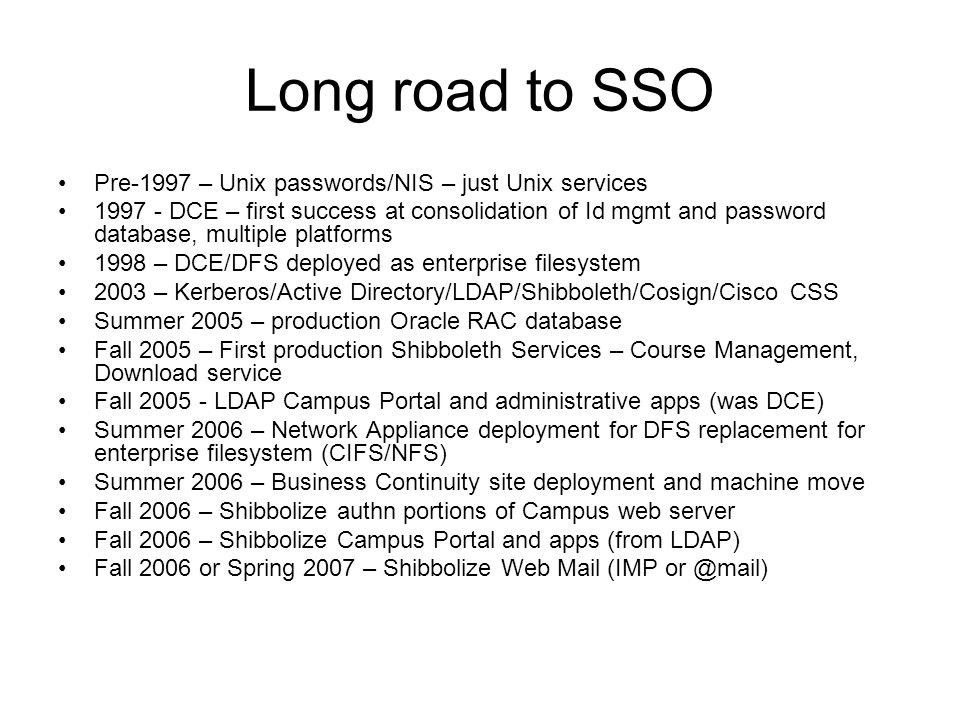 Long road to SSO Pre-1997 – Unix passwords/NIS – just Unix services