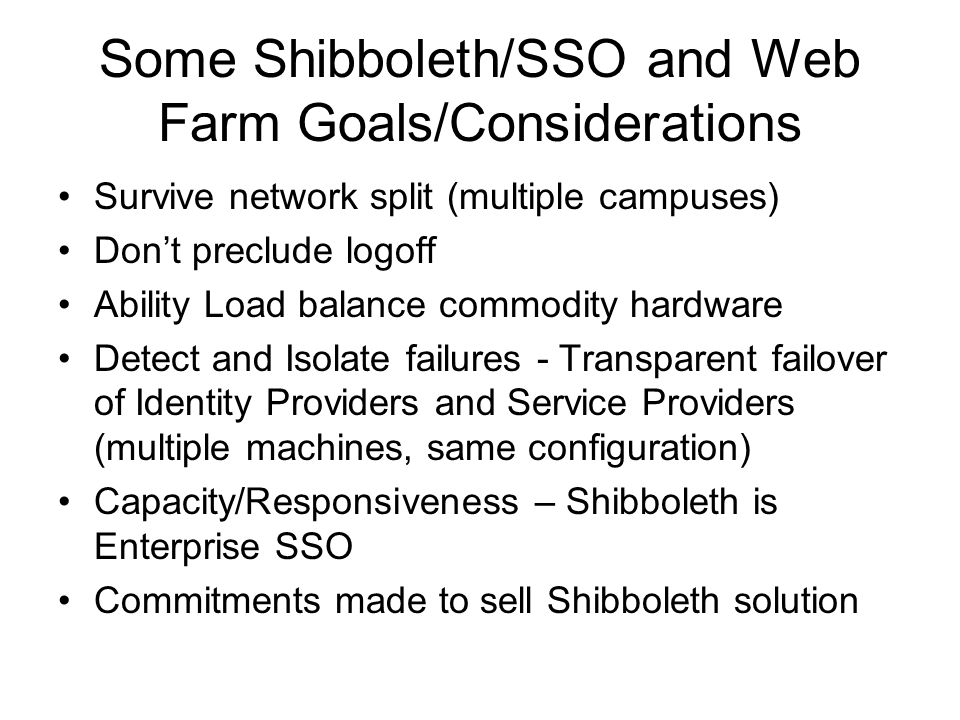 Some Shibboleth/SSO and Web Farm Goals/Considerations
