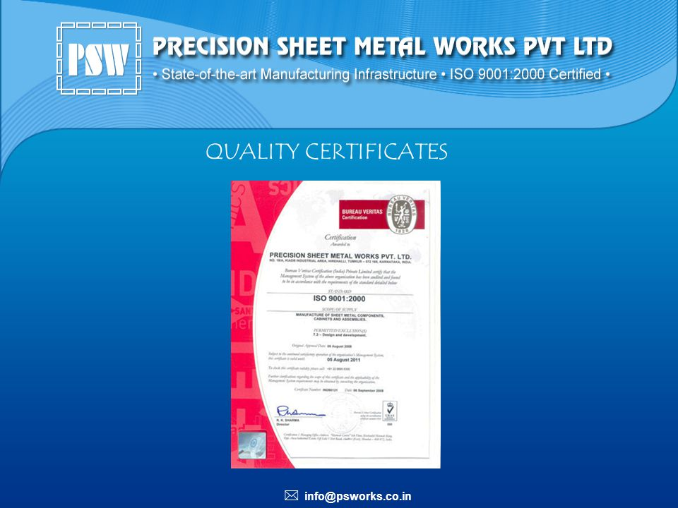 QUALITY CERTIFICATES * info@psworks.co.in