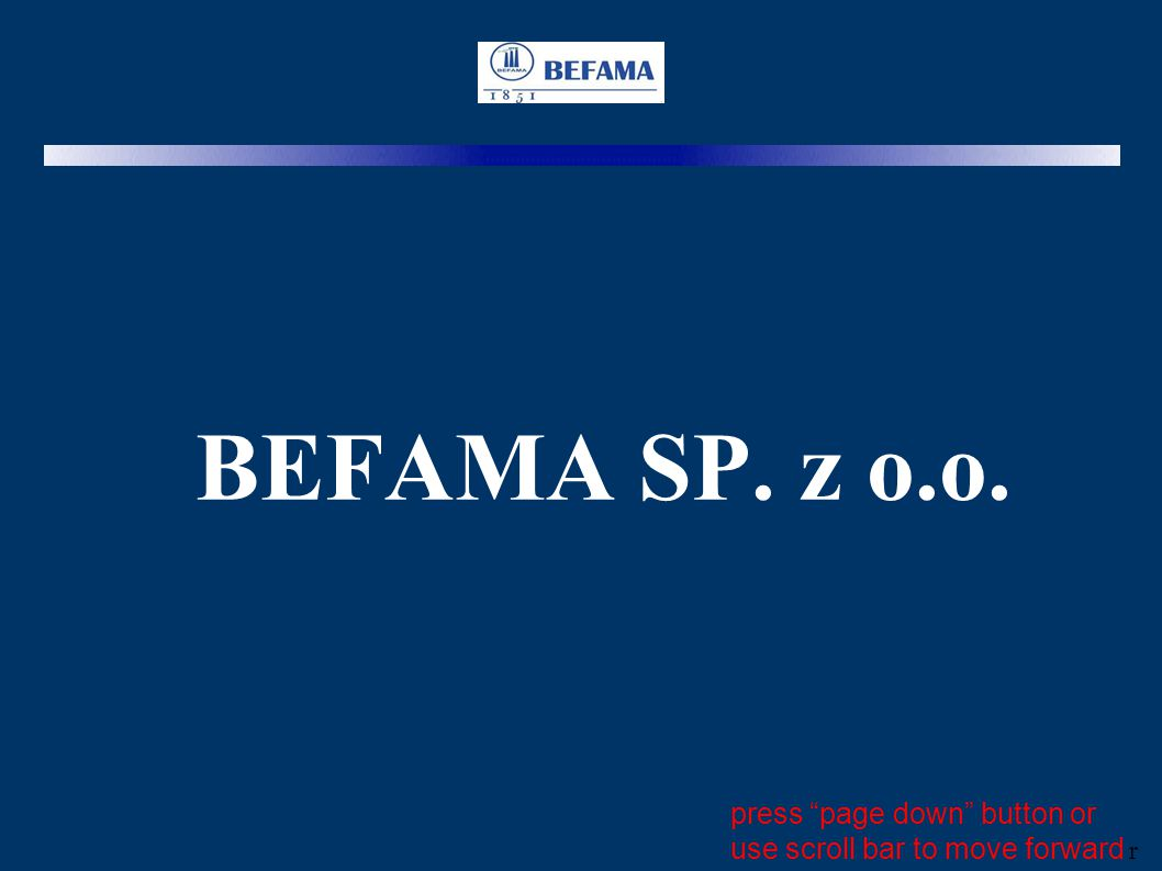 BEFAMA SP. z o.o. press page down button or
