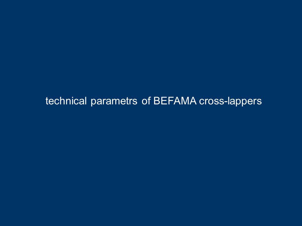 technical parametrs of BEFAMA cross-lappers
