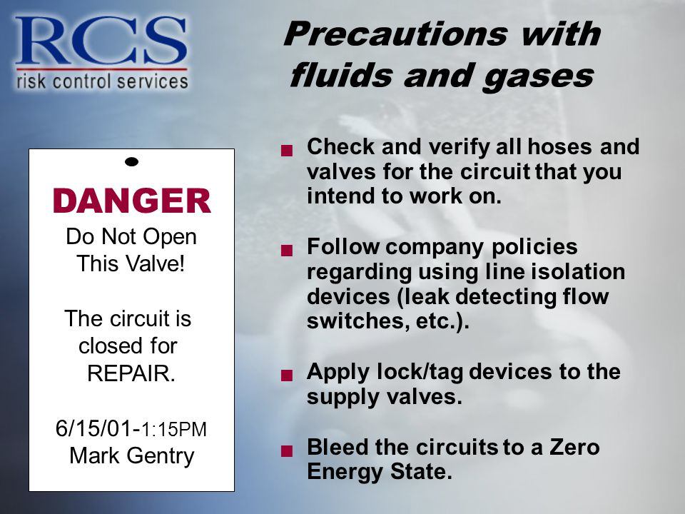 Precautions with fluids and gases