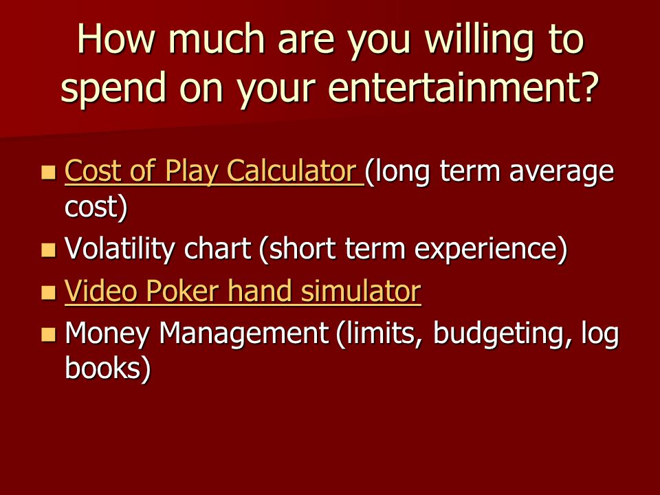 How much are you willing to spend on your entertainment