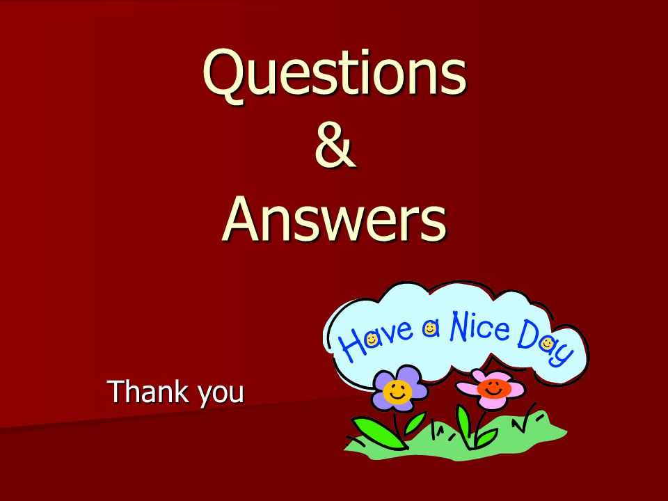 Questions & Answers Thank you