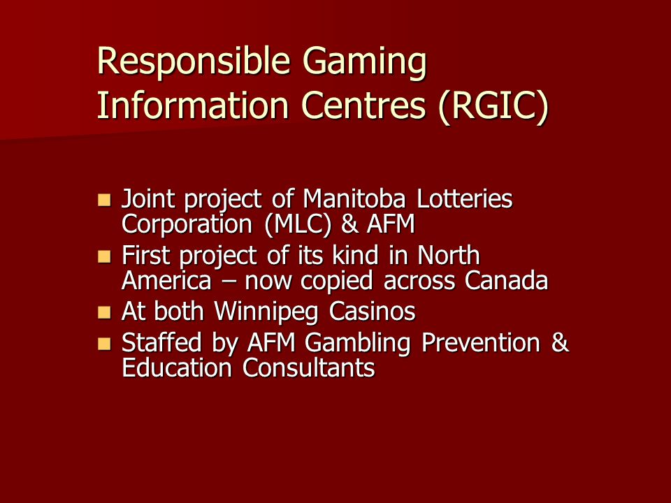 Responsible Gaming Information Centres (RGIC)