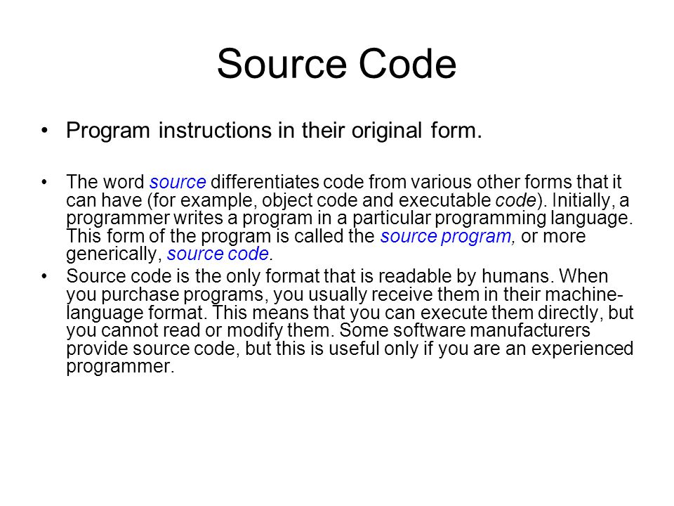 Source Code Program instructions in their original form.