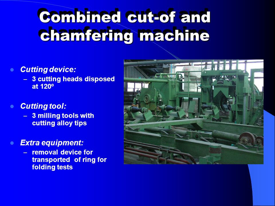 Combined cut-of and chamfering machine