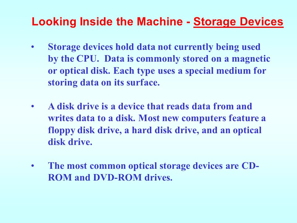 Looking Inside the Machine - Storage Devices