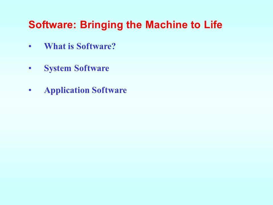 Software: Bringing the Machine to Life