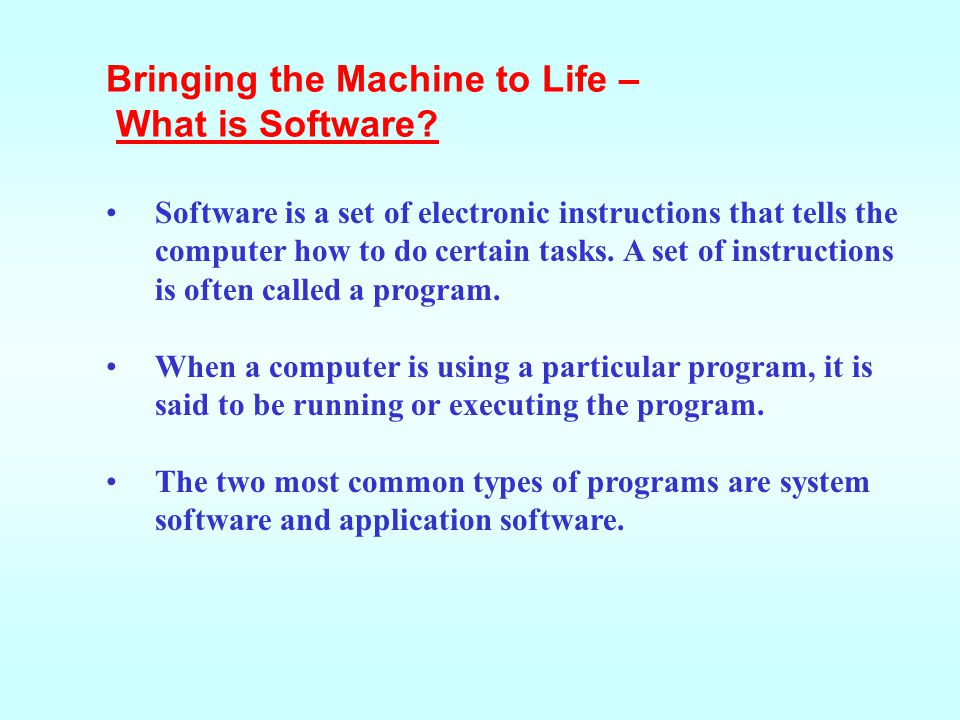 Bringing the Machine to Life – What is Software