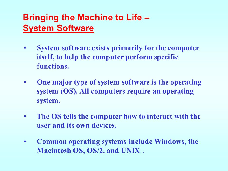 Bringing the Machine to Life – System Software