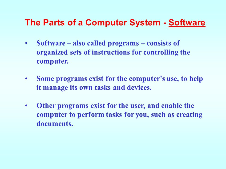 The Parts of a Computer System - Software