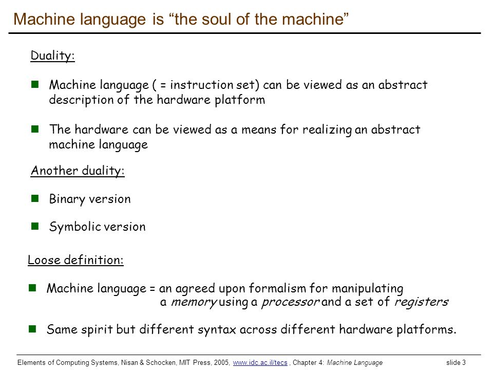 Machine language is the soul of the machine