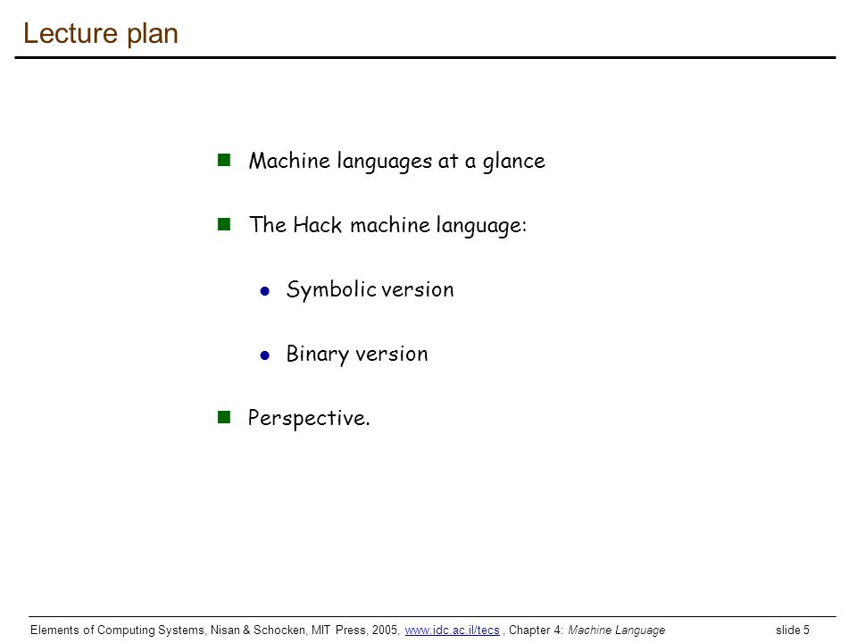 Lecture plan Machine languages at a glance The Hack machine language: