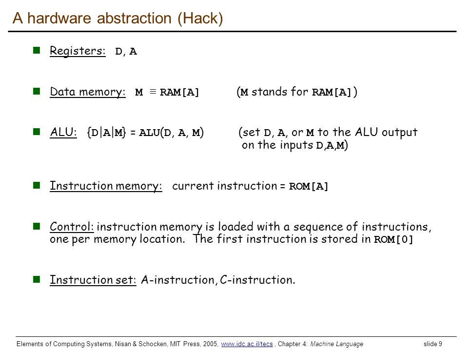 A hardware abstraction (Hack)