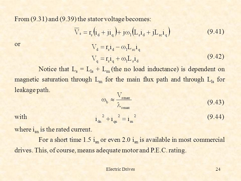 From (9.31) and (9.39) the stator voltage becomes: (9.41) or (9.42)