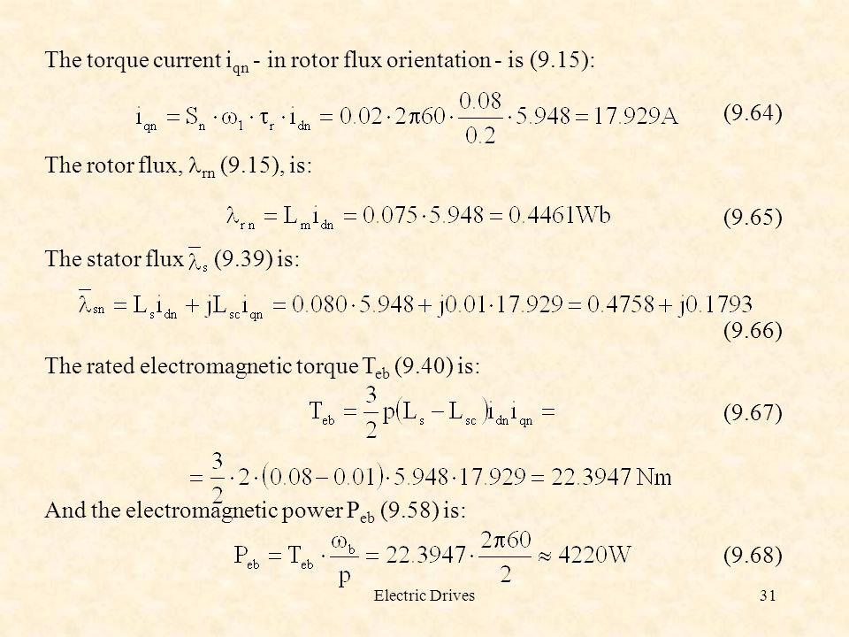 The torque current iqn - in rotor flux orientation - is (9.15): (9.64)