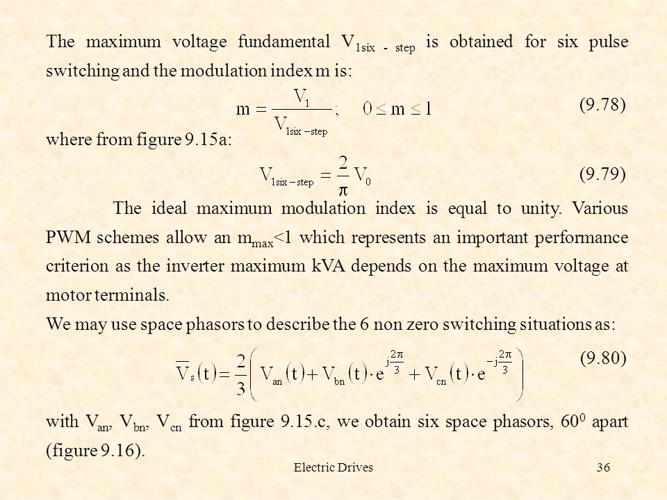 The maximum voltage fundamental V1six - step is obtained for six pulse switching and the modulation index m is: