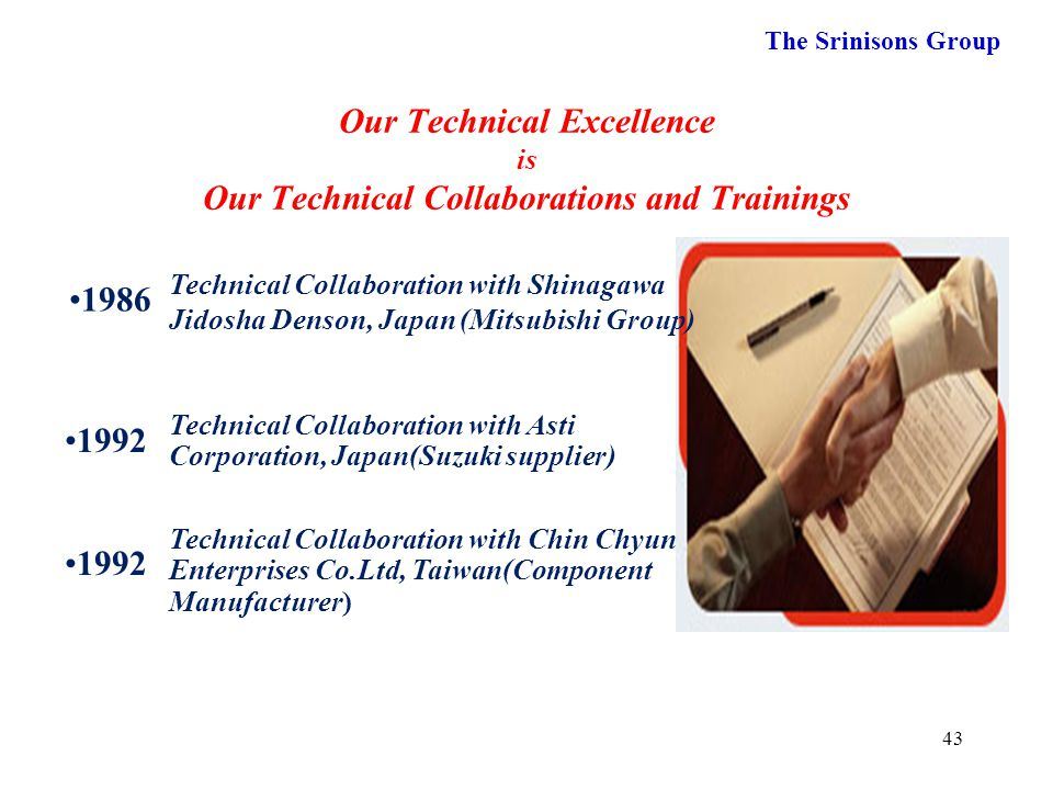 Our Technical Excellence is Our Technical Collaborations and Trainings