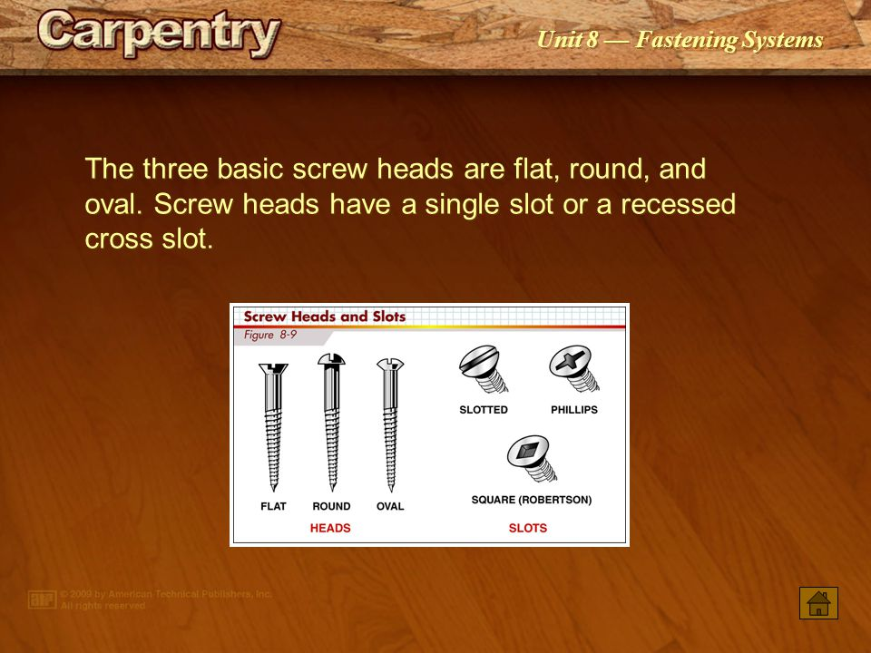 The three basic screw heads are flat, round, and oval