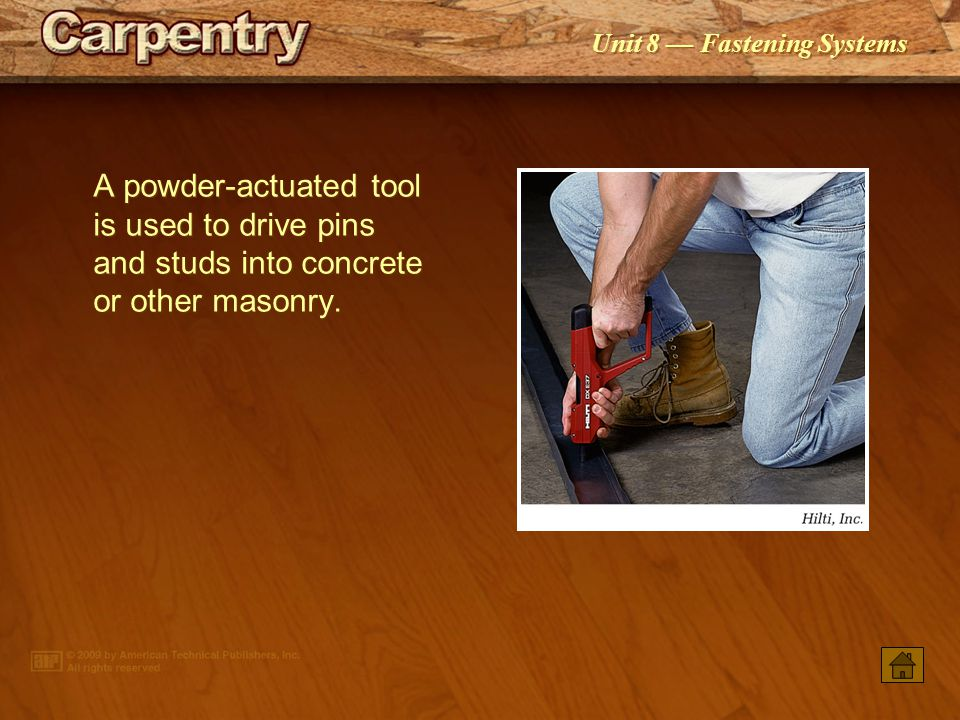 A powder‑actuated tool is used to drive pins and studs into concrete or other masonry.