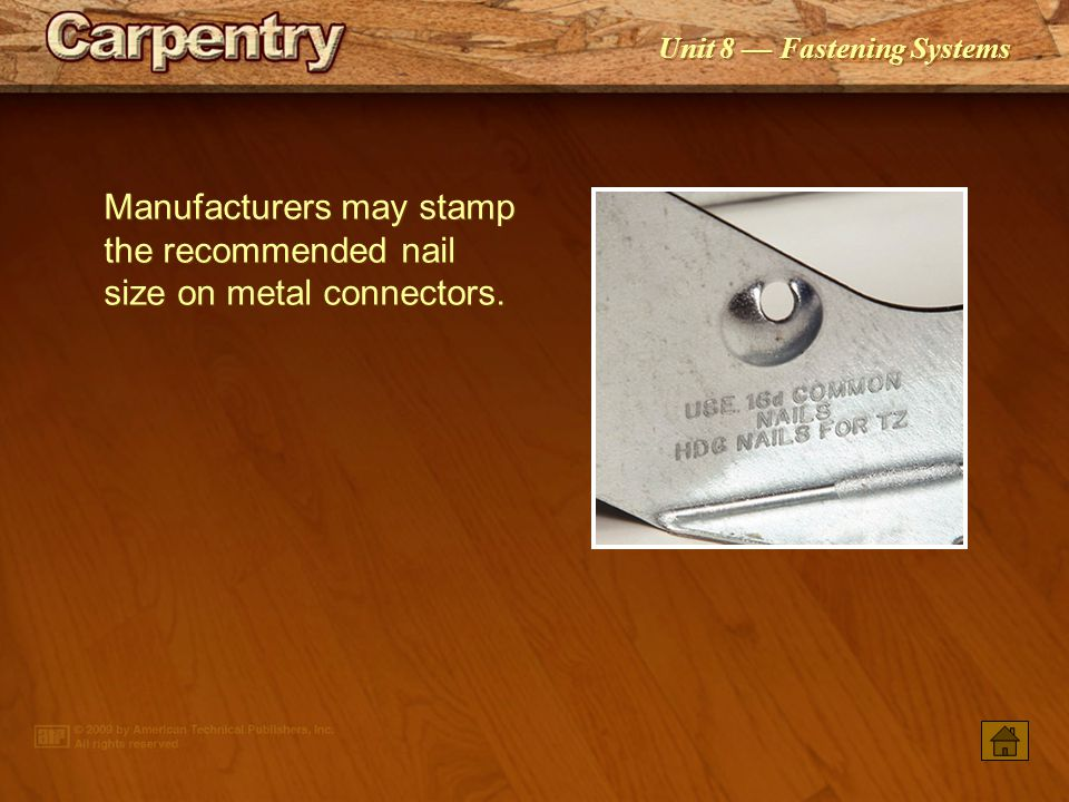 Manufacturers may stamp the recommended nail size on metal connectors.