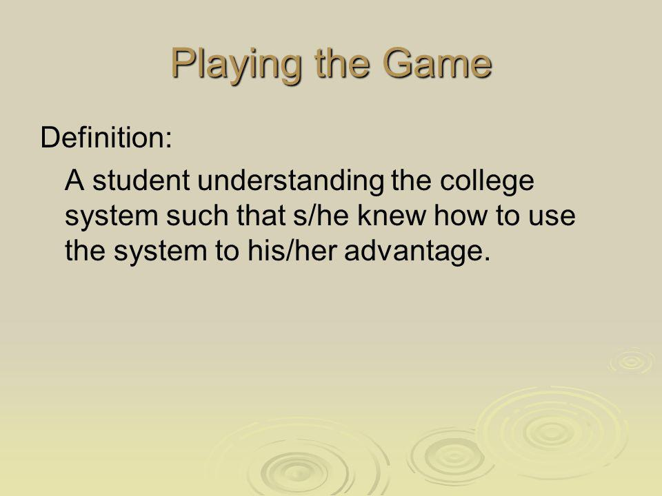 Playing the Game Definition: