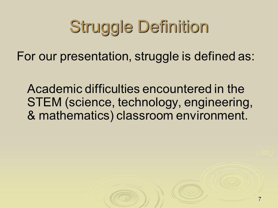 Struggle Definition For our presentation, struggle is defined as: