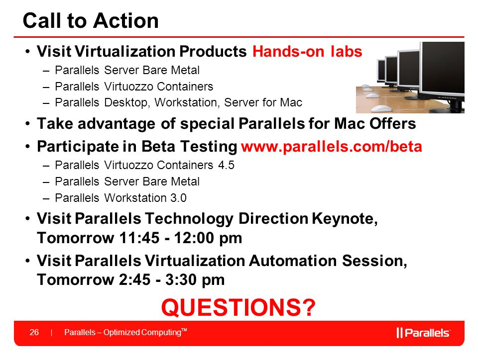 QUESTIONS Call to Action Visit Virtualization Products Hands-on labs