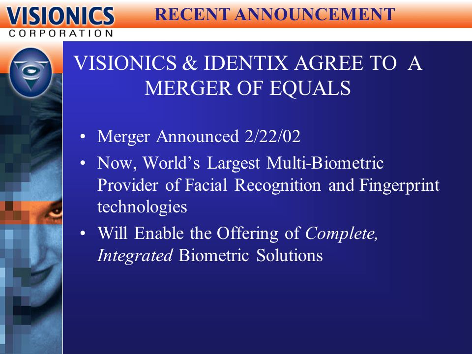 VISIONICS & IDENTIX AGREE TO A MERGER OF EQUALS