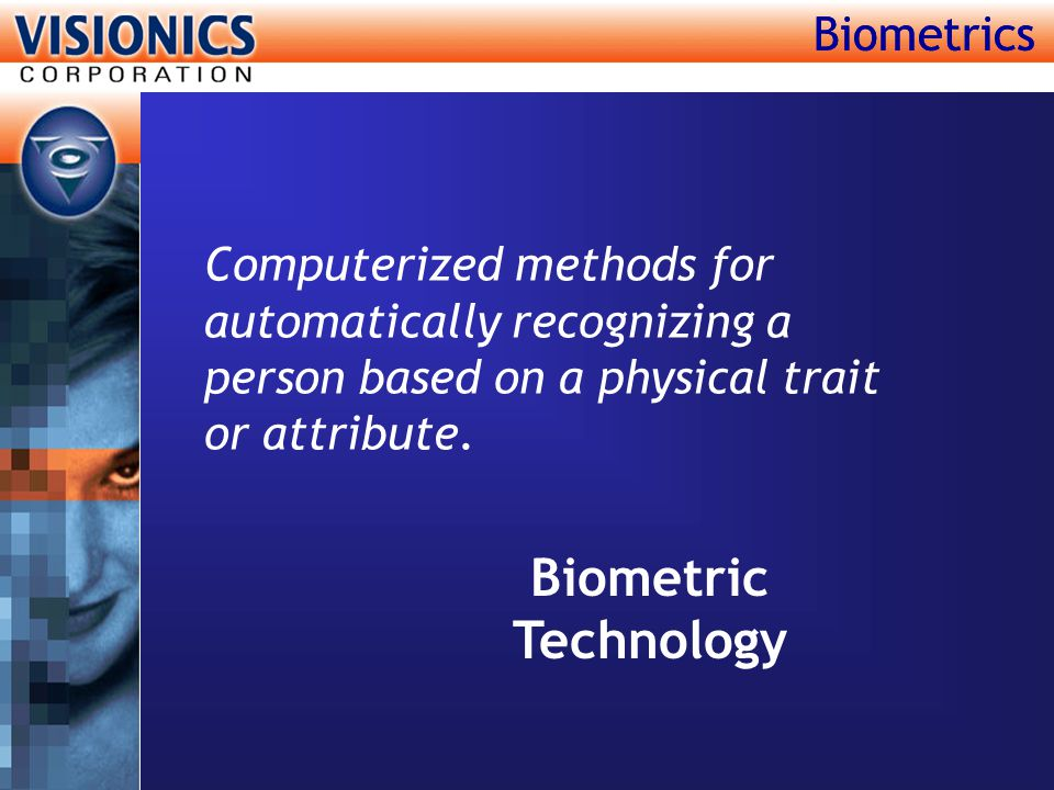 Biometric Technology Biometrics Biometrics